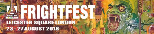 Arrow Video FrightFest 2018 announces guest line-up, additional films & Long List for Screen Genre Rising Star Award