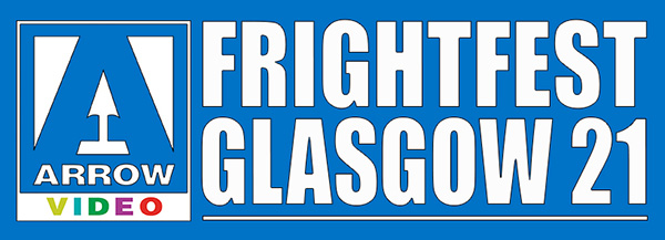 Arrow Video FrightFest Glasgow Film Festival 2021 virtual line-up